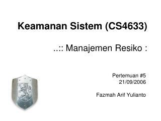 Keamanan Sistem (CS4633) ..:: Manajemen Resiko :