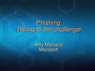 Phishing Rising to the challenge