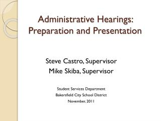 Administrative Hearings: Preparation and Presentation
