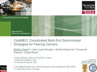 ClubMED: Coordinated Multi-Exit Discriminator Strategies for Peering Carriers