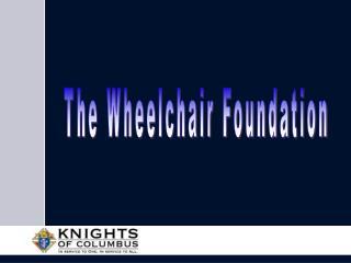 The Wheelchair Foundation