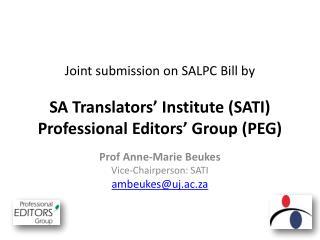 Prof Anne-Marie Beukes Vice-Chairperson: SATI ambeukes@uj.ac.za