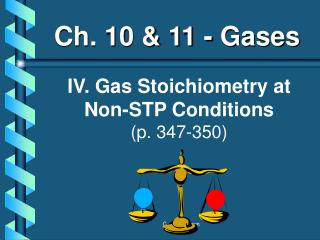 IV. Gas Stoichiometry at Non-STP Conditions p. 347-350
