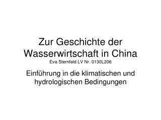 Zur Geschichte der Wasserwirtschaft in China Eva Sternfeld LV Nr. 0130L206