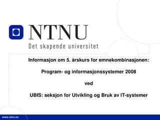 Informasjon om 5. årskurs for emnekombinasjonen: Program- og informasjonssystemer 2008 ved