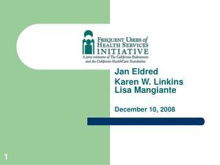 Jan Eldred Karen W. Linkins Lisa Mangiante December 10, 2008