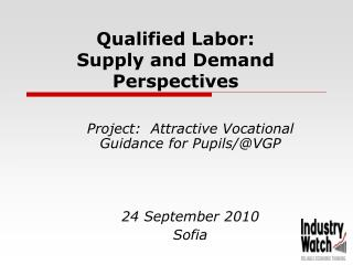 Qualified Labor:  Supply and Demand Perspectives