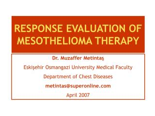 RESPONSE EVALUATION OF MESOTHELIOMA THERAPY