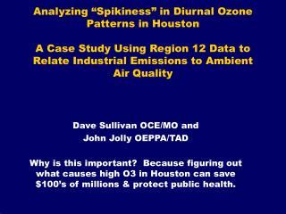 Dave Sullivan OCE/MO and  John Jolly OEPPA/TAD