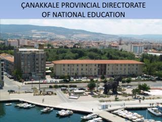 ÇANAKKALE  PROV I NC I AL D I RECTORATE OF NAT I ONAL EDUCAT I ON