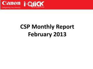 CSP Monthly  Report February  2013