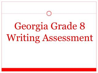 Georgia Grade 8  Writing  Assessment