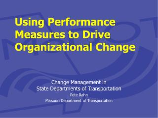 Using Performance Measures to Drive Organizational Change