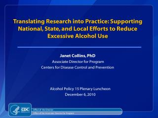 Janet Collins, PhD   Associate Director for Program Centers for Disease Control and Prevention
