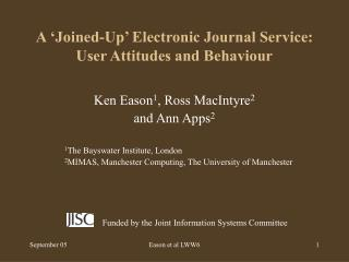 A 'Joined-Up' Electronic Journal Service: User Attitudes and Behaviour