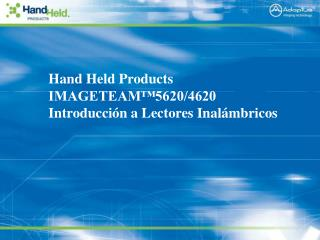 Hand Held Products IMAGETEAM�5620/4620 Introducci�n a Lectores Inal�mbricos