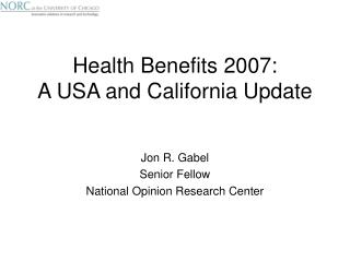 Health Benefits 2007: A USA and California Update