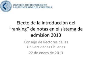Efecto de la introducci�n del �ranking� de notas en el sistema de admisi�n 2013