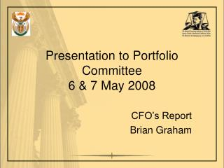 Presentation to Portfolio Committee  6 & 7 May 2008