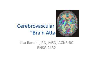 """Cerebrovascular Accident """"Brain Attack"""""""