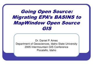 Going Open Source: Migrating EPA s BASINS to MapWindow Open Source GIS