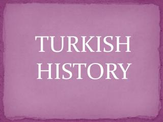 TURKISH HISTORY