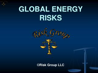 GLOBAL ENERGY RISKS Risk Group LLC