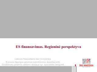 ES finansavimas. Regioninė perspektyva