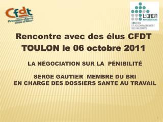 R encontre avec des élus CFDT TOULON le 06 octobre 2011