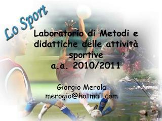 Laboratorio di Metodi e didattiche delle attività sportive                       a.a. 2010/2011