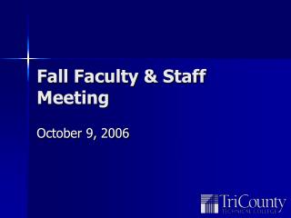 Fall Faculty & Staff Meeting