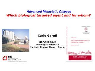 Carlo Garufi garufi@ifo.it Oncologia Medica A Istituto Regina Elena - Roma
