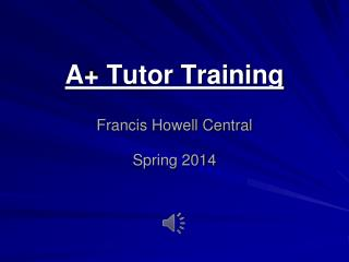 A+ Tutor Training Francis Howell Central