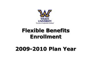 Flexible Benefits Enrollment  2009-2010 Plan Year