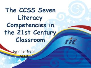 The CCSS Seven Literacy Competencies in the 21st Century Classroom