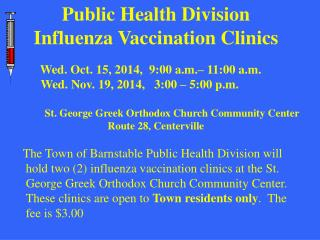 Public Health Division Influenza Vaccination Clinics Wed. Oct. 15, 2014,  9:00 a.m.– 11:00 a.m.