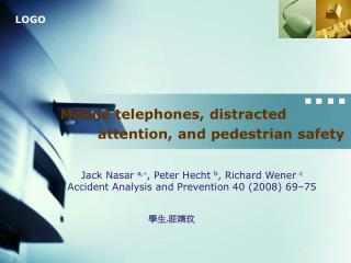 Mobile telephones, distracted          attention, and pedestrian safety