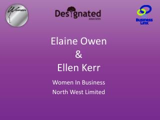 Elaine Owen &  Ellen Kerr