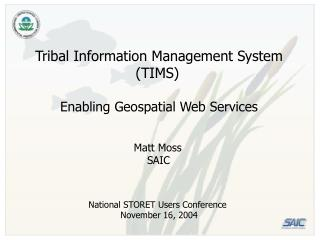 Tribal Information Management System 			 (TIMS)       Enabling Geospatial Web Services
