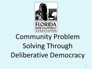 Community Problem          Solving Through Deliberative Democracy