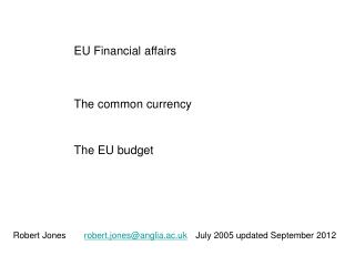 EU Financial affairs The common currency The EU budget
