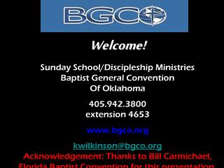 Welcome! Sunday School/Discipleship Ministries Baptist General Convention Of Oklahoma 405.942.3800