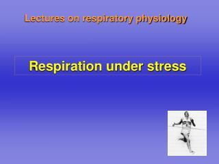 Respiration under stress