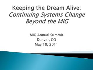Keeping the Dream Alive:  Continuing Systems Change Beyond the MIG