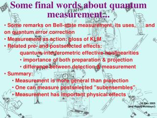 Some final words about quantum measurement...