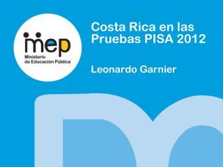 Costa Rica en las Pruebas PISA 2012