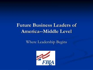 Future Business Leaders of America--Middle Level