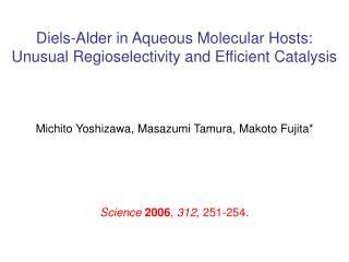 Diels-Alder in Aqueous Molecular Hosts:  Unusual Regioselectivity and Efficient Catalysis