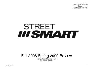 Fall 2008 Spring 2009 Review Transportation Planning Board 10/21/2009, Item #12