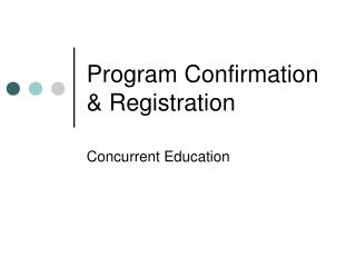 Program Confirmation & Registration